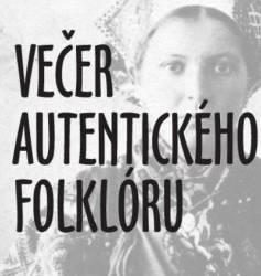vecer autentickeho folkloru