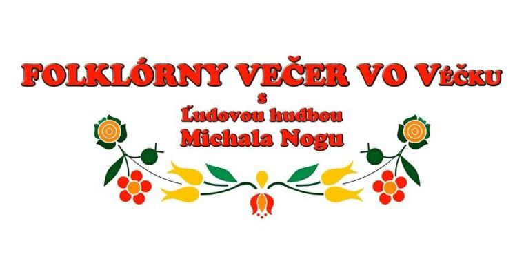 FOLKLÓRNY VEČER VO Véčku s Ľudovou hudbou Michala Nogu