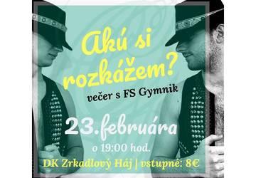 FS Gymnik - Večer s Gymnikom - Akú si rozkážem